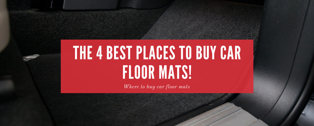 The 4 Best Places To Buy Car Floor Mats - MudSmart