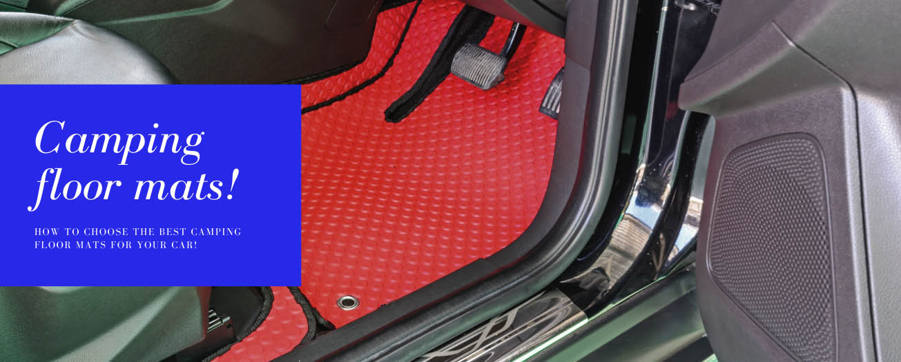 How To Choose The Best Camping Floor Mats For Your Car - MudSmart