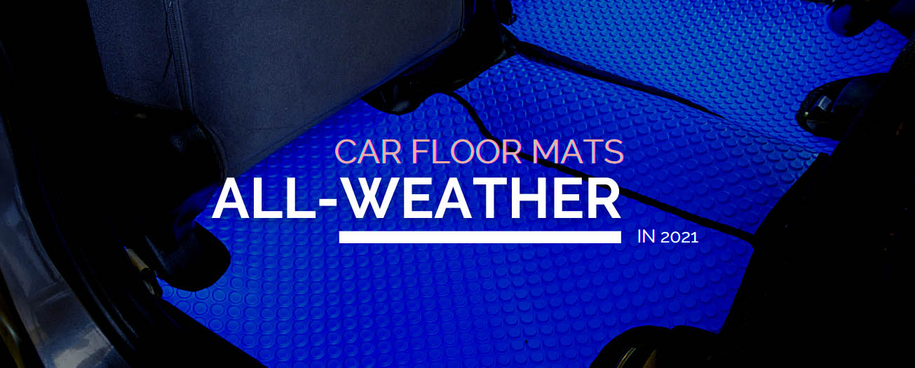 Things You Should Know About The Best All-Weather Floor Mats In 2021 - MudSmart