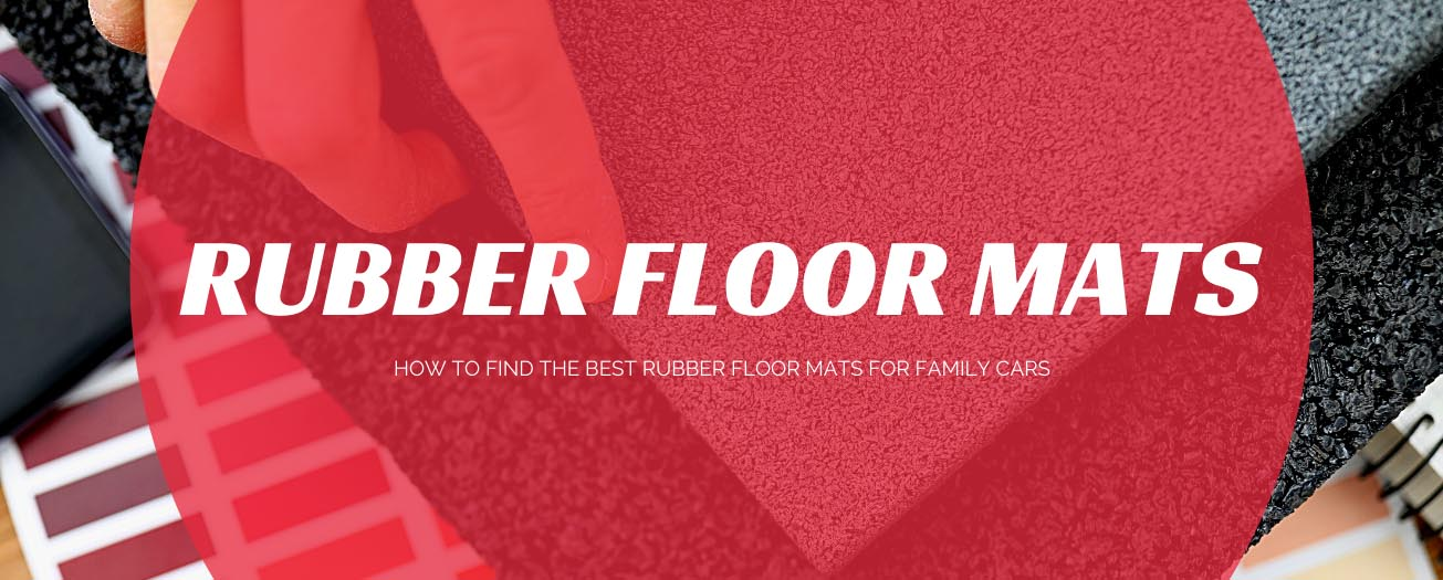 How To Find The Best Rubber Floor Mats For Family Cars - MudSmart