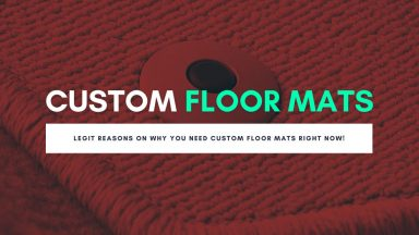 Legit Reasons On Why You Need Custom Floor Mats Right Now