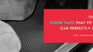 The Best Floor Mats That Fit Every Car Perfectly In 2021 - MudSmart