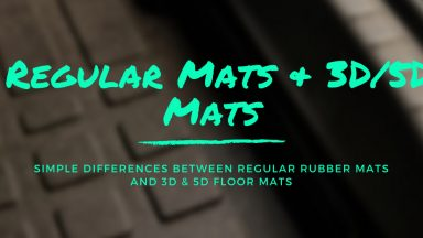 Simple Differences Between Regular Rubber Mats And 3D & 5D Floor Mats